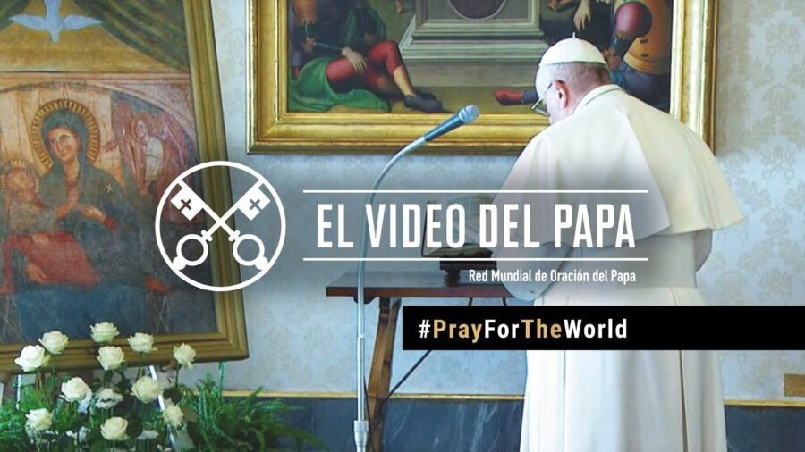 El vídeo del PAPA FRANCISCO
