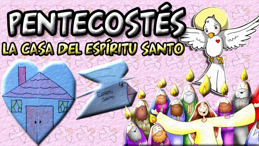 PENTECOSTÉS y la casa del ESPÍRITU SANTO