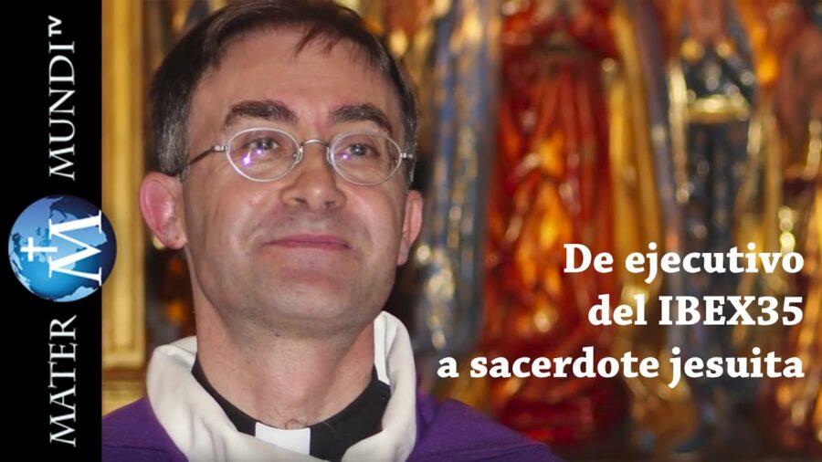 TESTIMONIO De ejecutivo del Ibex 35 a SACERDOTE Jesuita