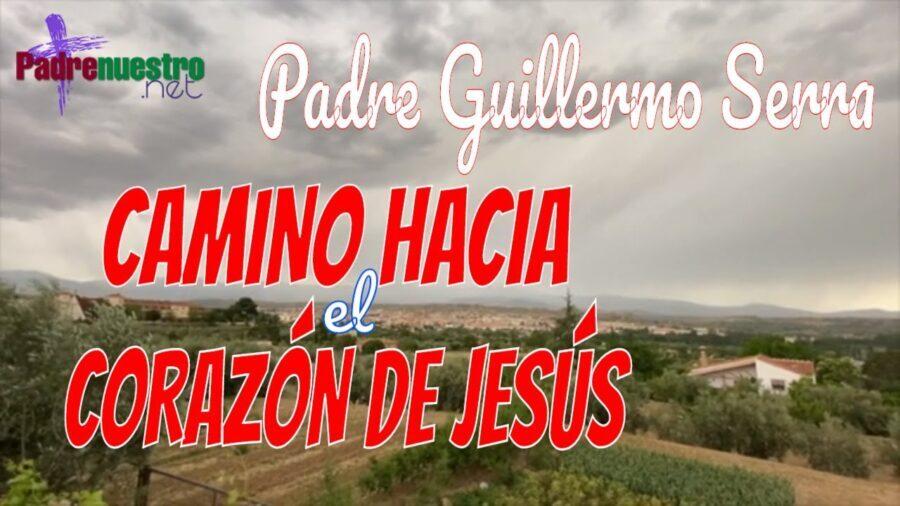 Camino hacia el Corazón de Jesús con el Padre Guillermo Serra
