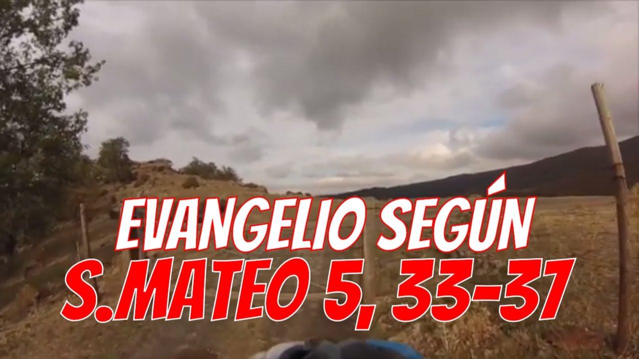 Evangelio según San Mateo 5, 33-37