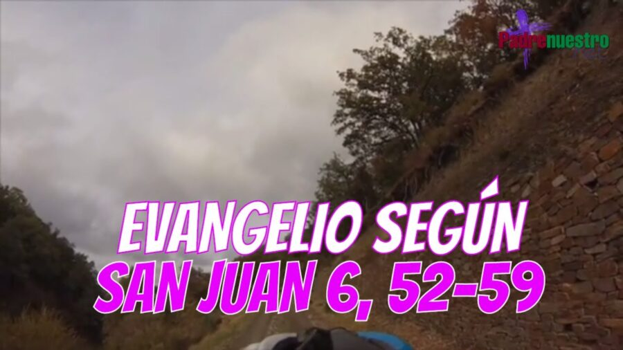Evangelio según San Juan 6, 52-59