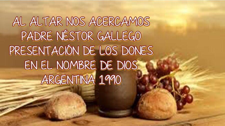 AL ALTAR NOS ACERCAMOS - Néstor Gallego