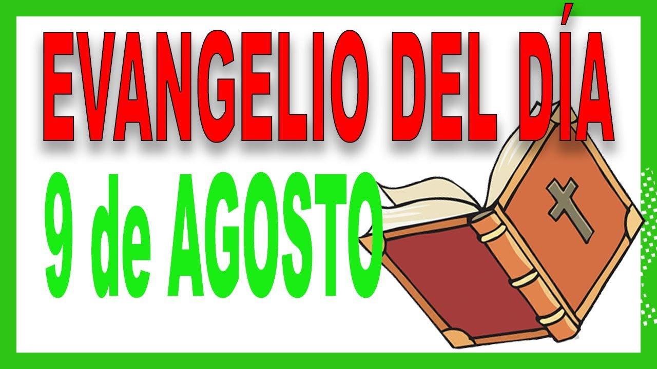 Evangelio del día 9 de agosto