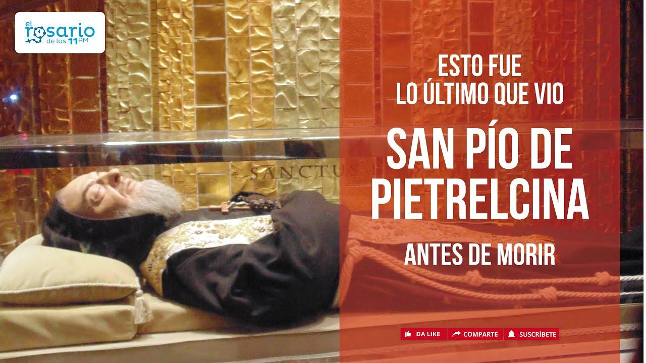 ¿Qué visión tuvo San Pío de Pietrelcina antes de morir?