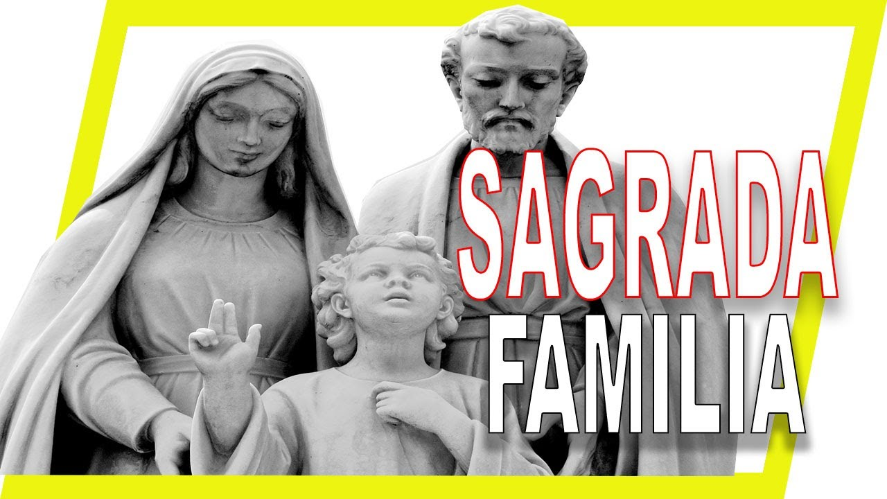 27 de Diciembre - Domingo de La Sagrada Familia