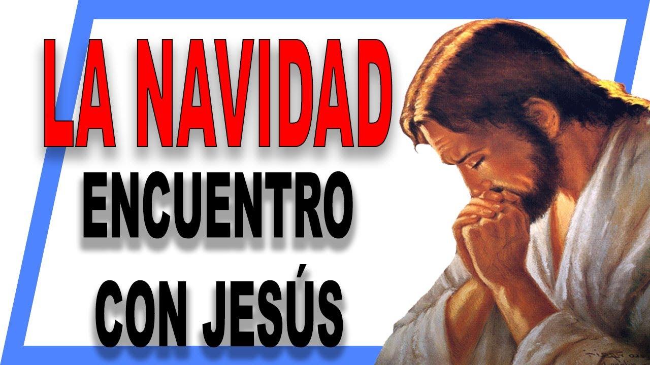 La Navidad como encuentro con Jesús el Señor