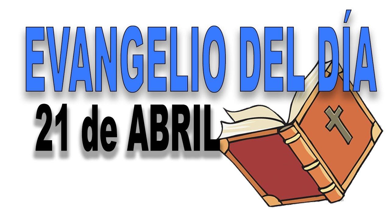 Evangelio del día 21 de abril