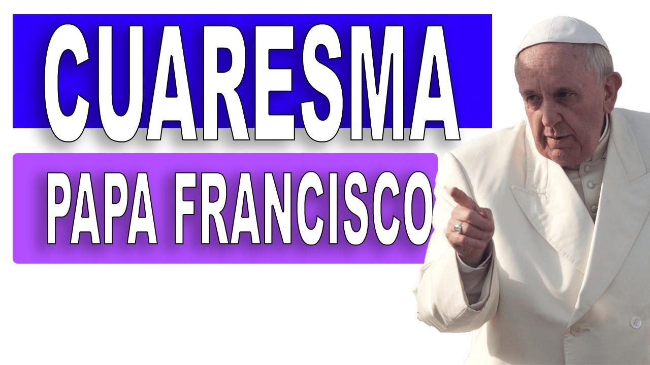 30 Frases del PAPA FRANCISCO para la CUARESMA
