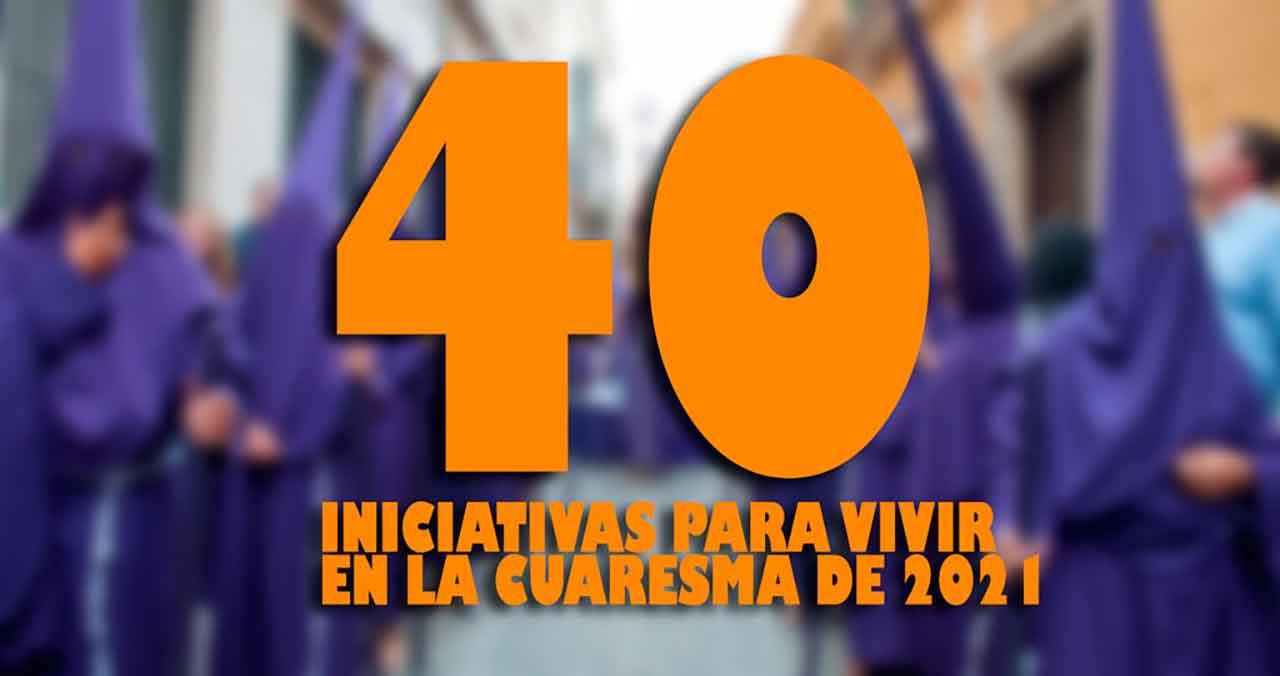 Cuarenta iniciativas para vivir en Cuaresma: lo que puede una cofradía en el 2021