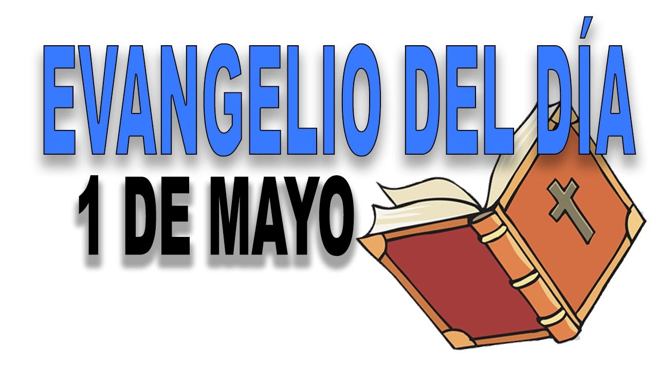 Evangelio del día 1 de mayo con el Padre Guillermo Serra