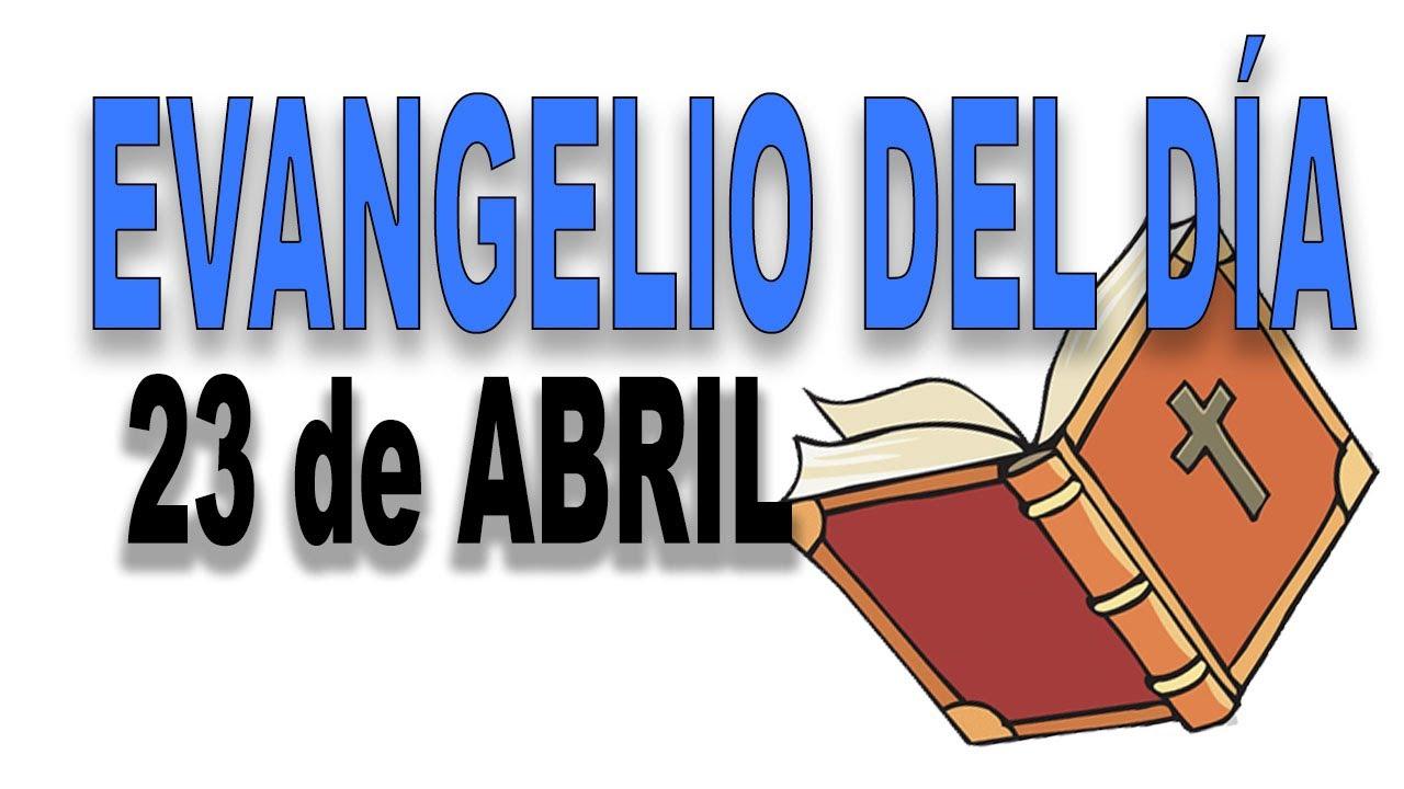 Evangelio del día 23 de abril