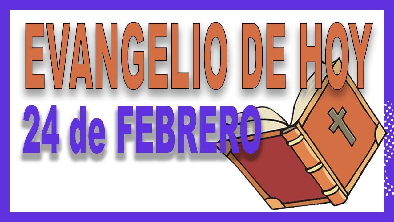 Evangelio del día 24 de febrero