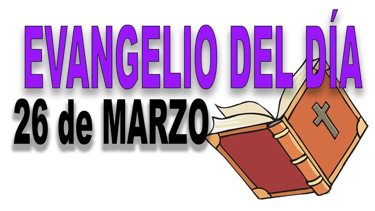 Evangelio del día 26 de marzo - Tiempo de Cuaresma ciclo B