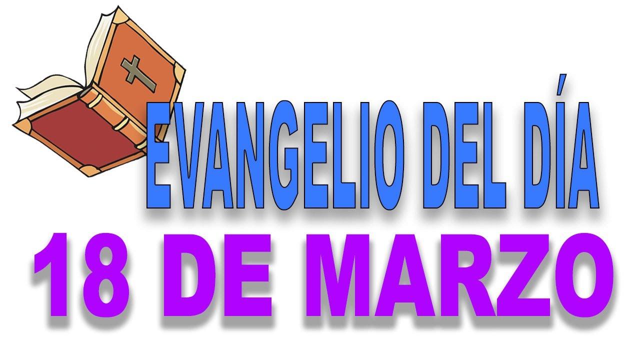 Evangelio del día 18 de marzo