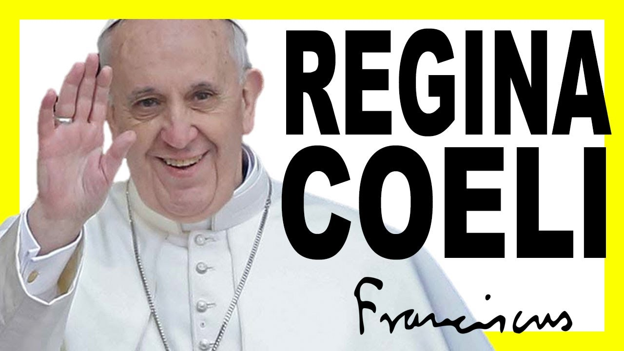 ORACIÓN del REGINA COELI por el PAPA FRANCISCO