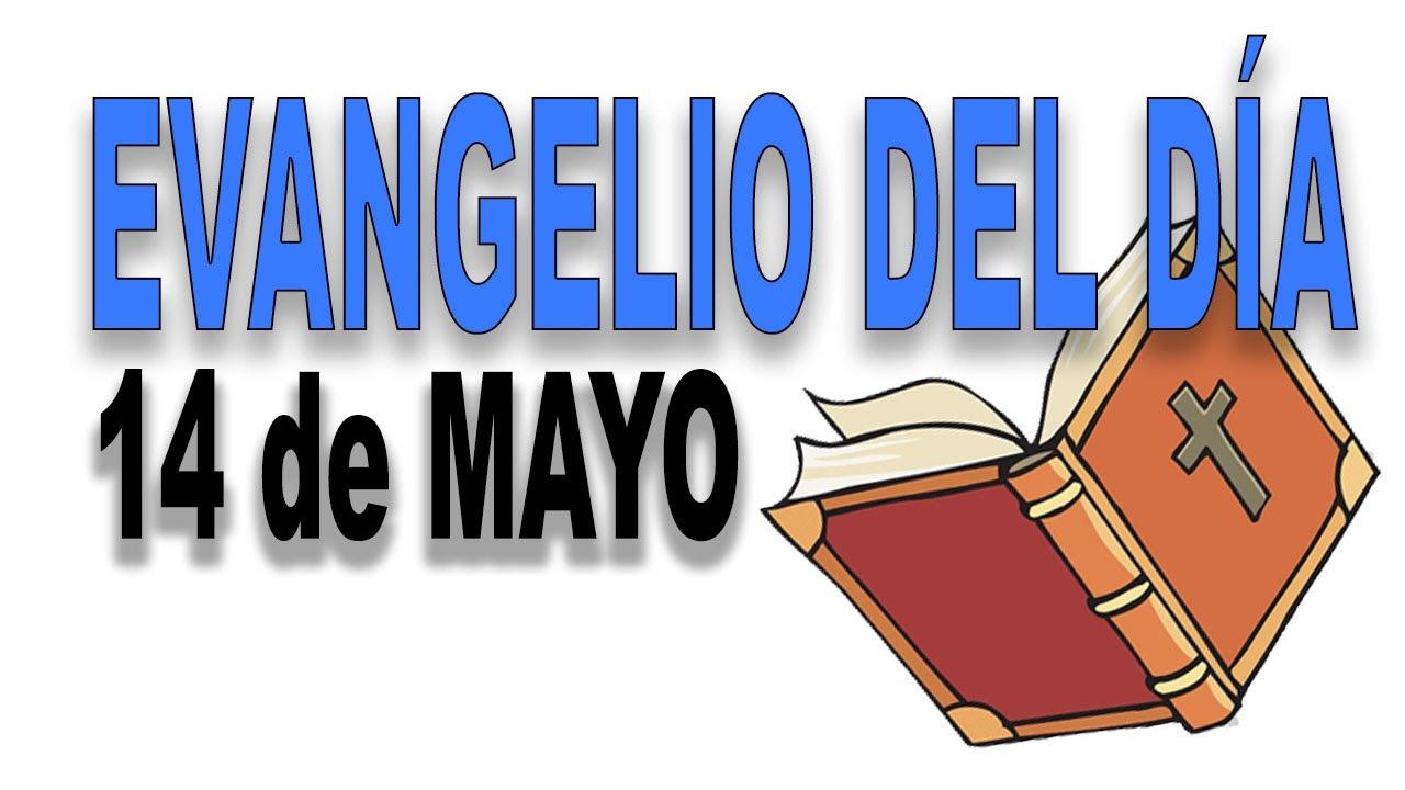 Evangelio del día 14 de mayo