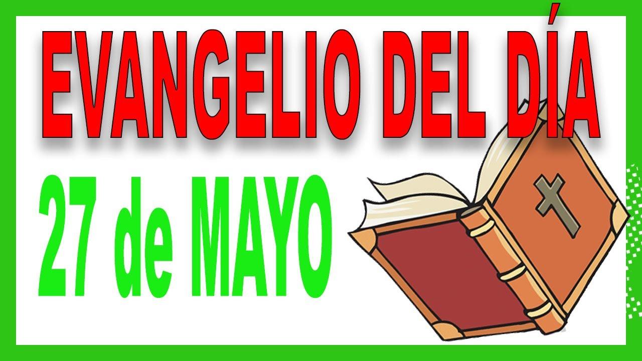 Evangelio del día 27 de mayo con el Padre Guillermo Serra