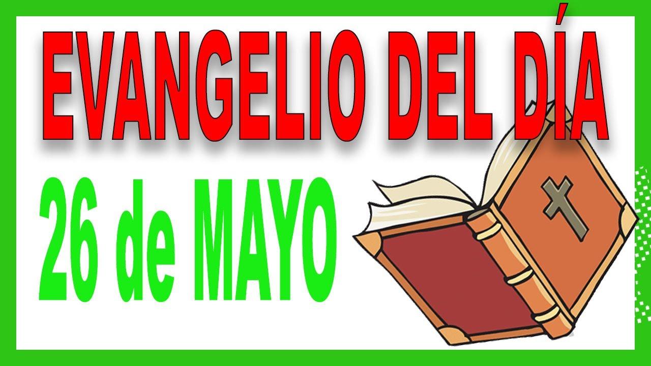 Evangelio del día 26 de mayo con el Padre Guillermo Serra
