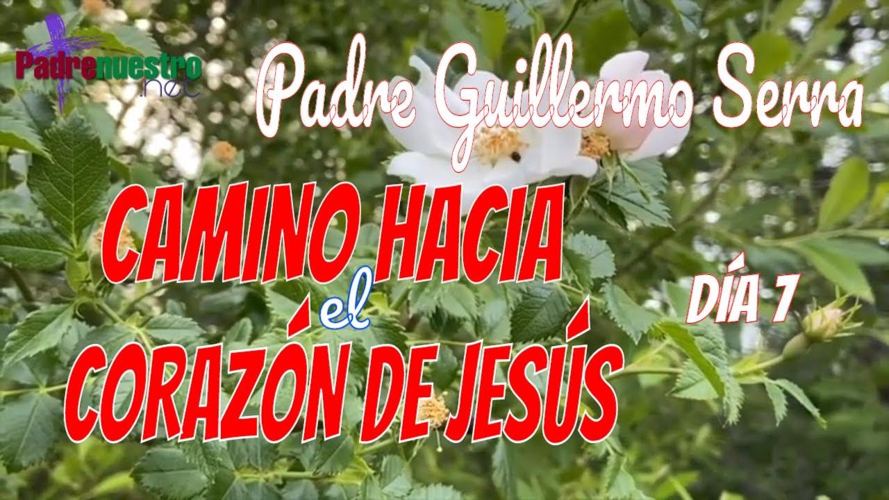 Camino hacia el Sagrado corazón de Jesús - Día 7