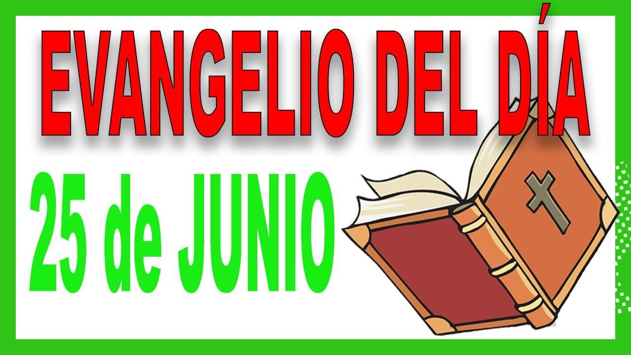 Evangelio del día 25 de junio