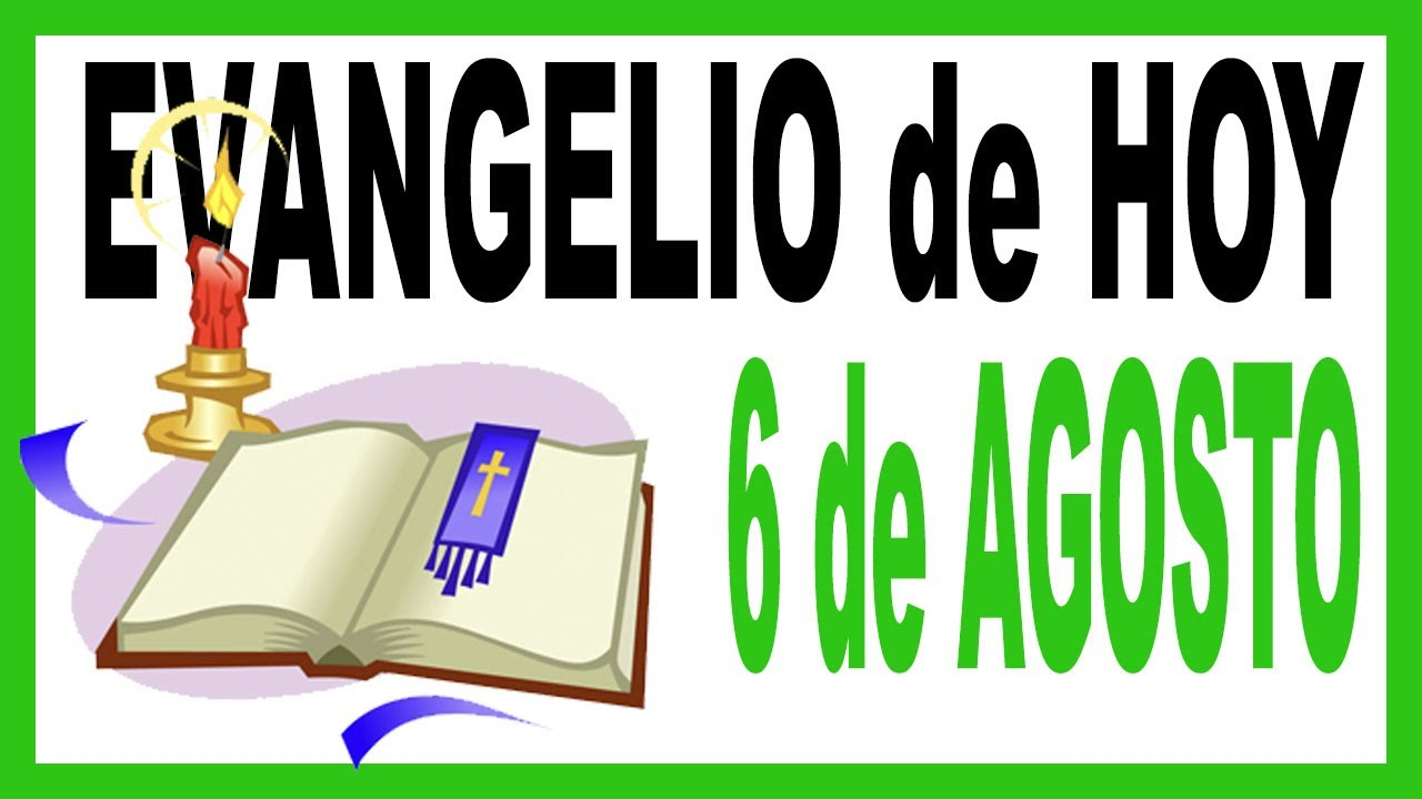 Evangelio del día 6 de agosto