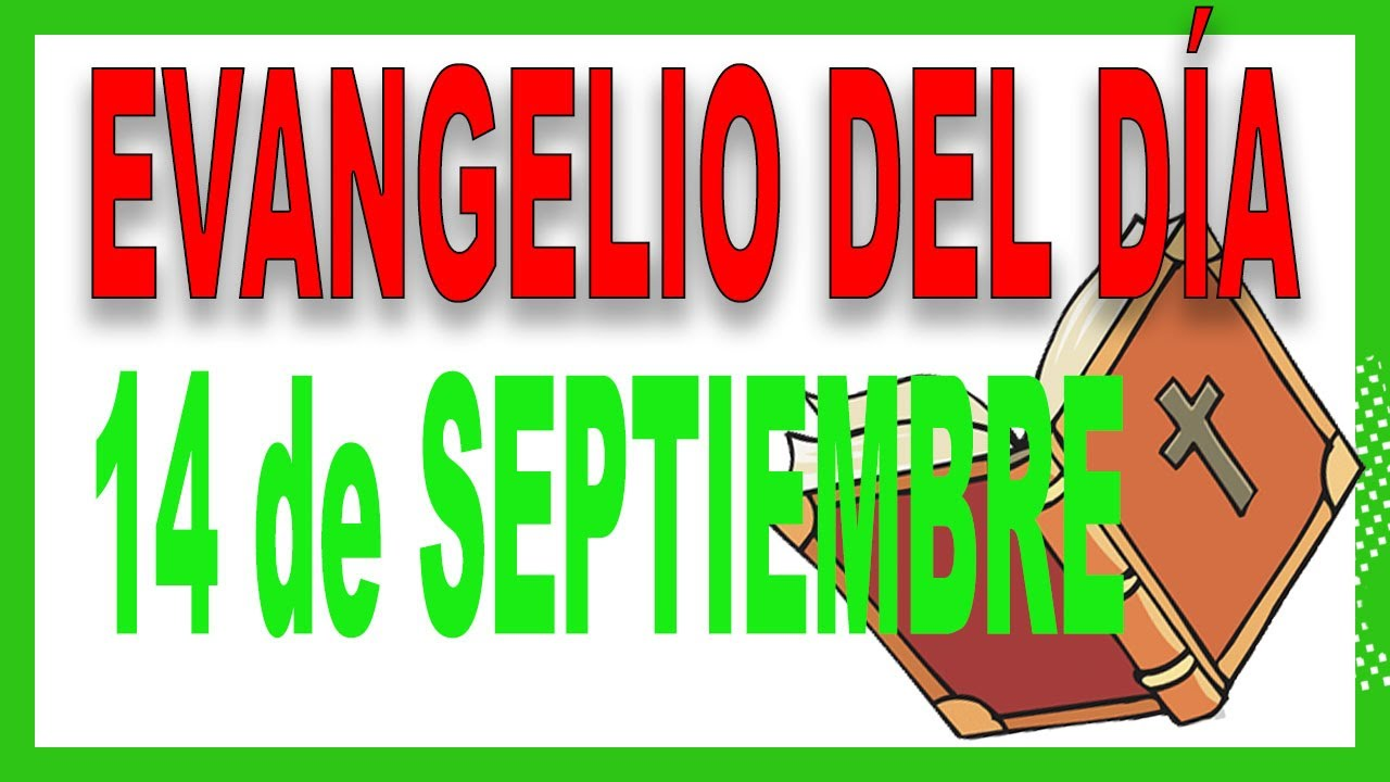 Evangelio del día 14 de septiembre