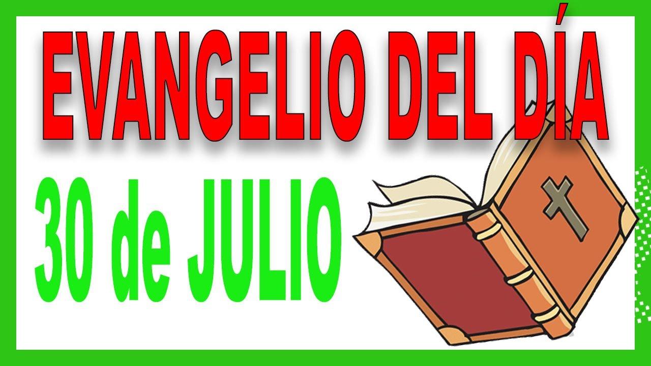 Evangelio del día 30 de julio