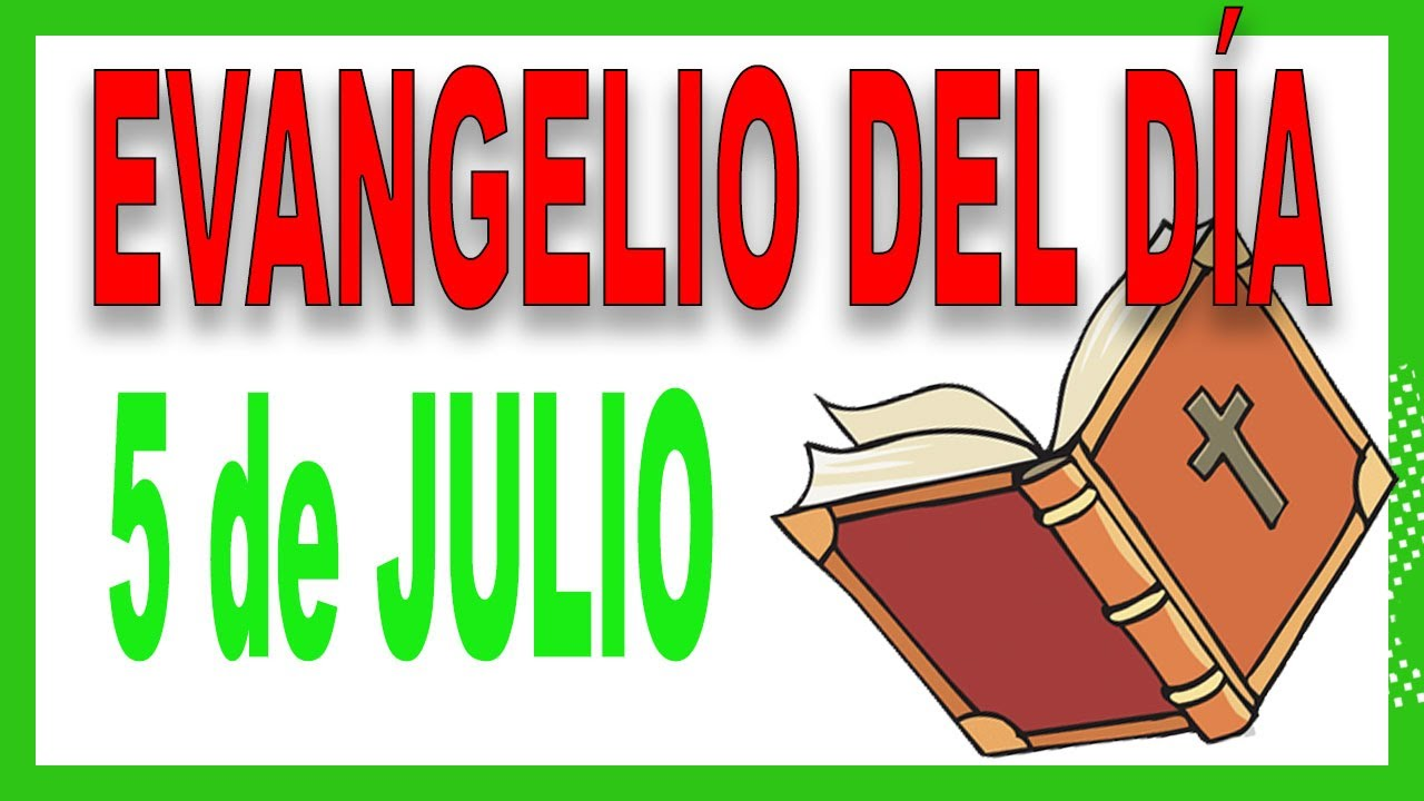 Evangelio del día 5 de julio