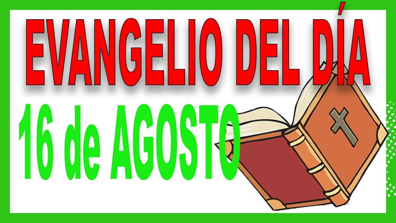 Evangelio del día 16 de Agosto