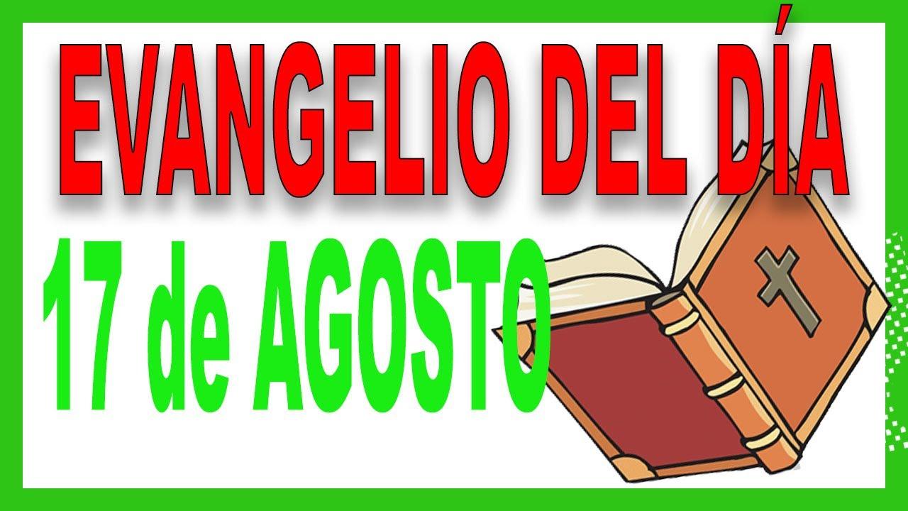 Evangelio del día 17 de Agosto