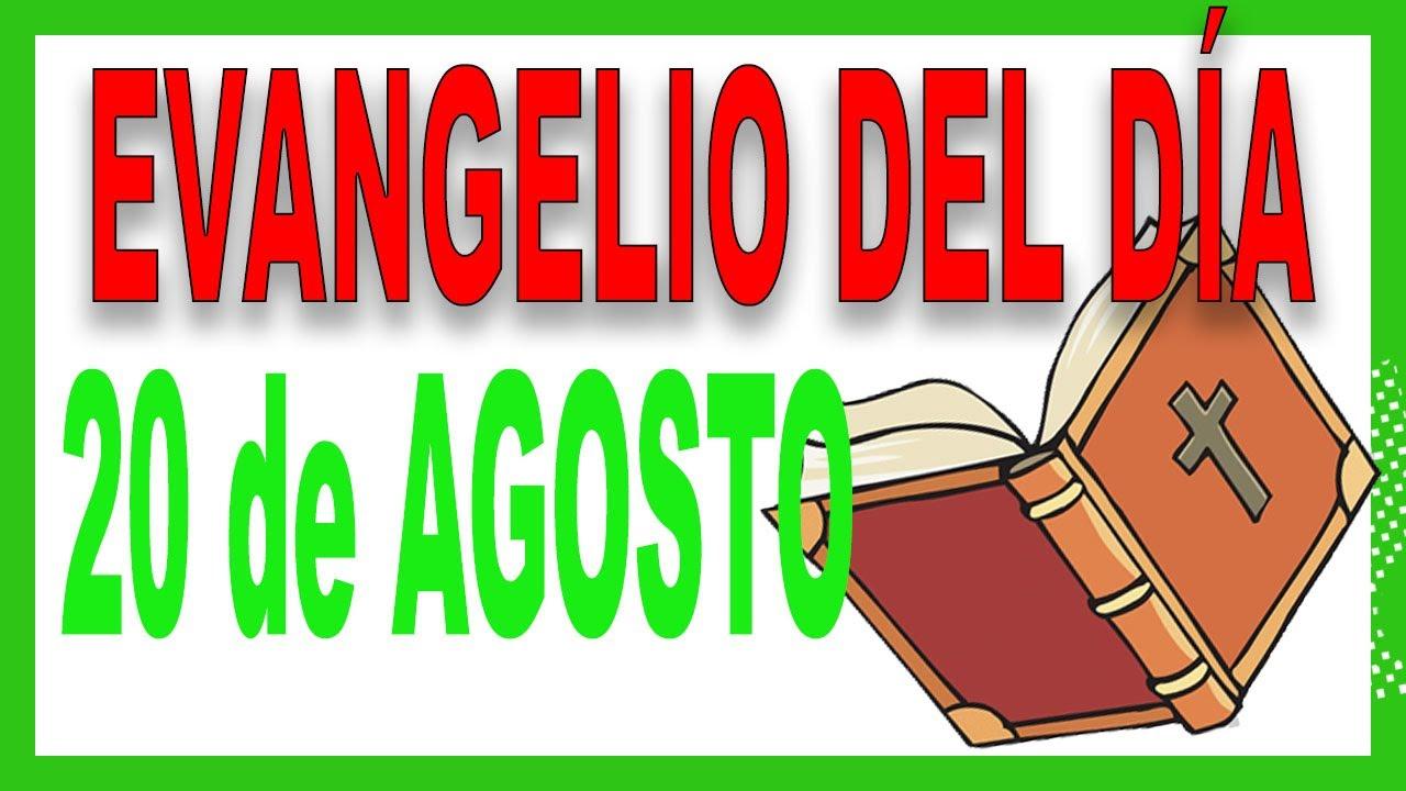 Evangelio del día 20 de agosto