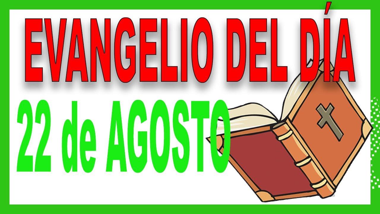 Evangelio del día 22 de agosto
