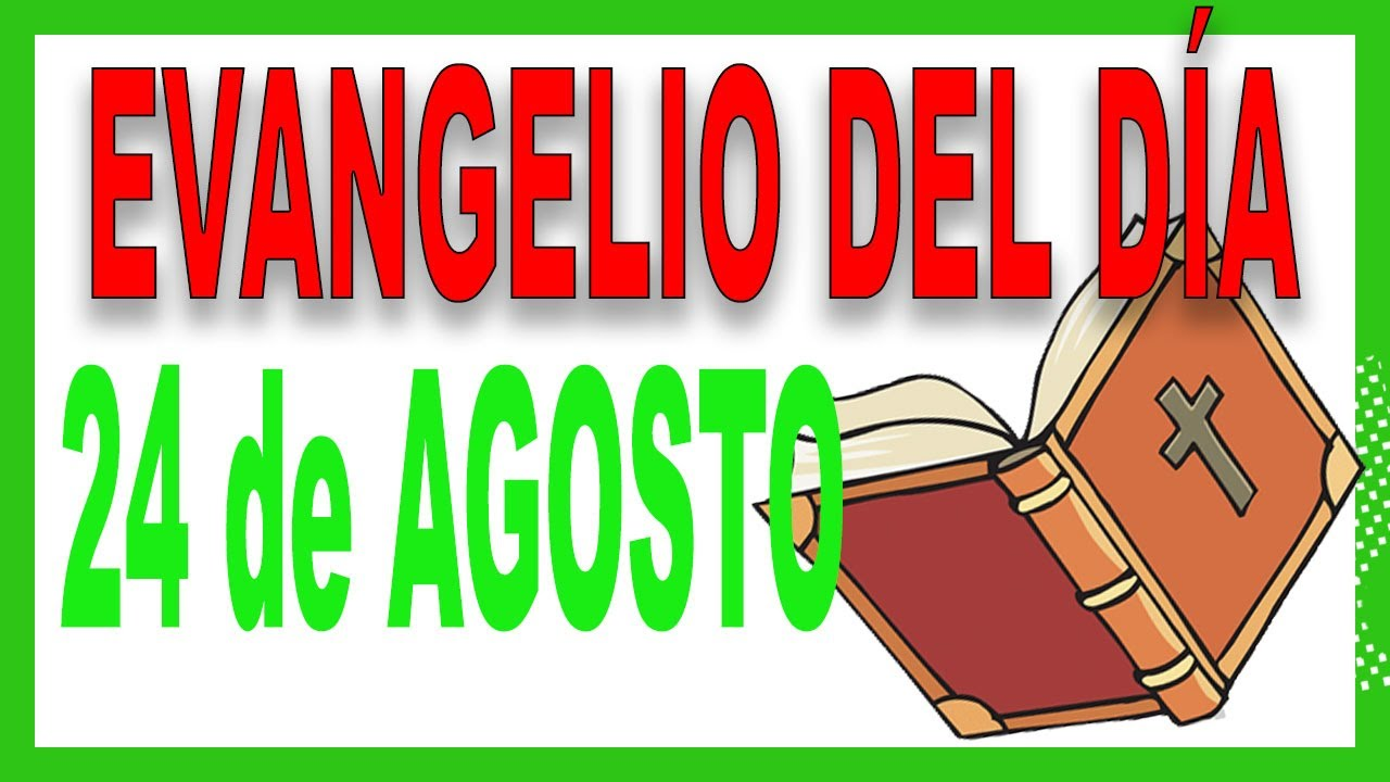 Evangelio del día 24 de agosto