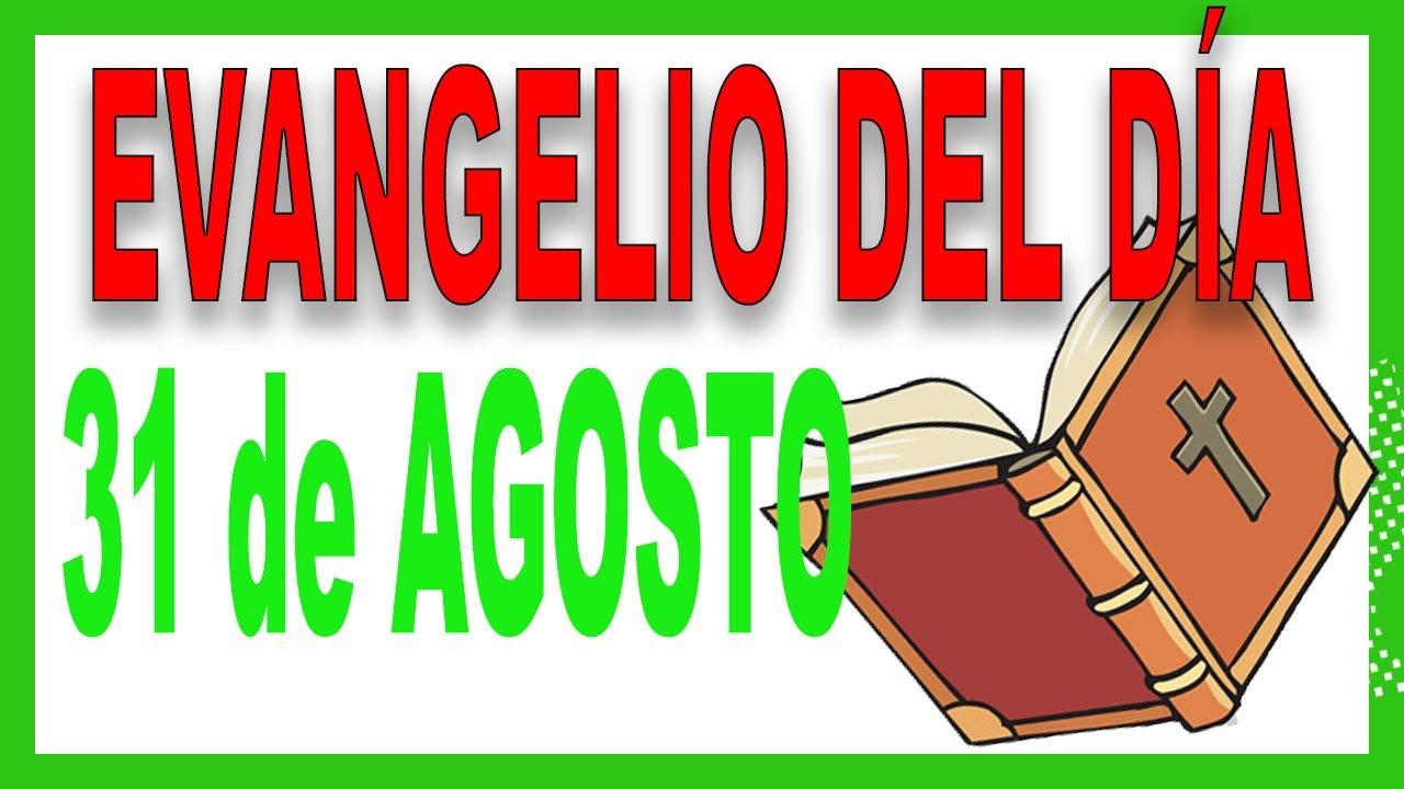 Evangelio del día 31 de agosto