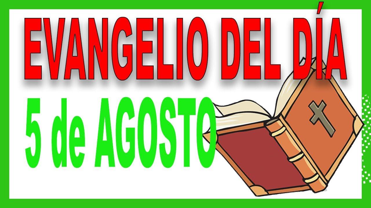 Evangelio del día 5 de agosto