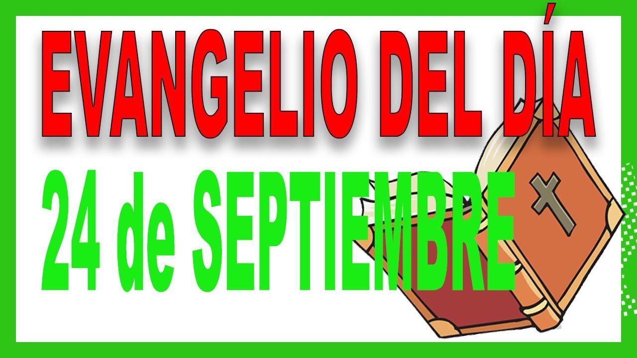 Evangelio del día 24 de Septiembre