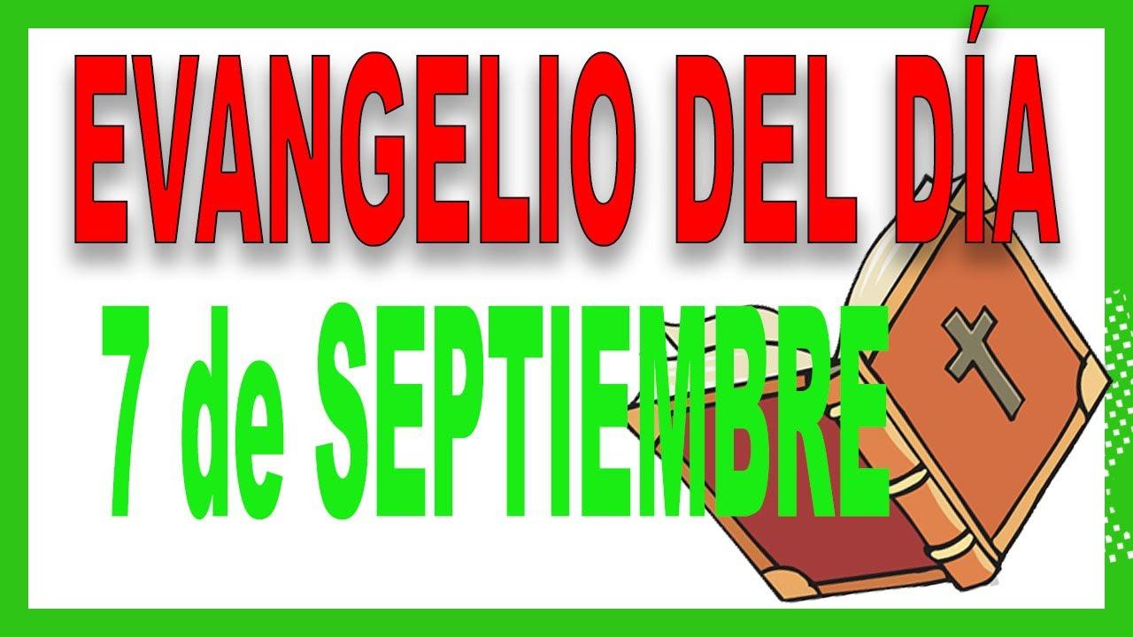 Evangelio del día 7 de Septiembre
