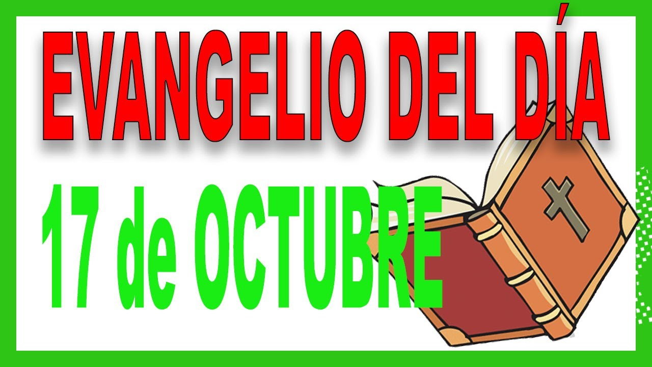 Evangelio del día 17 de octubre