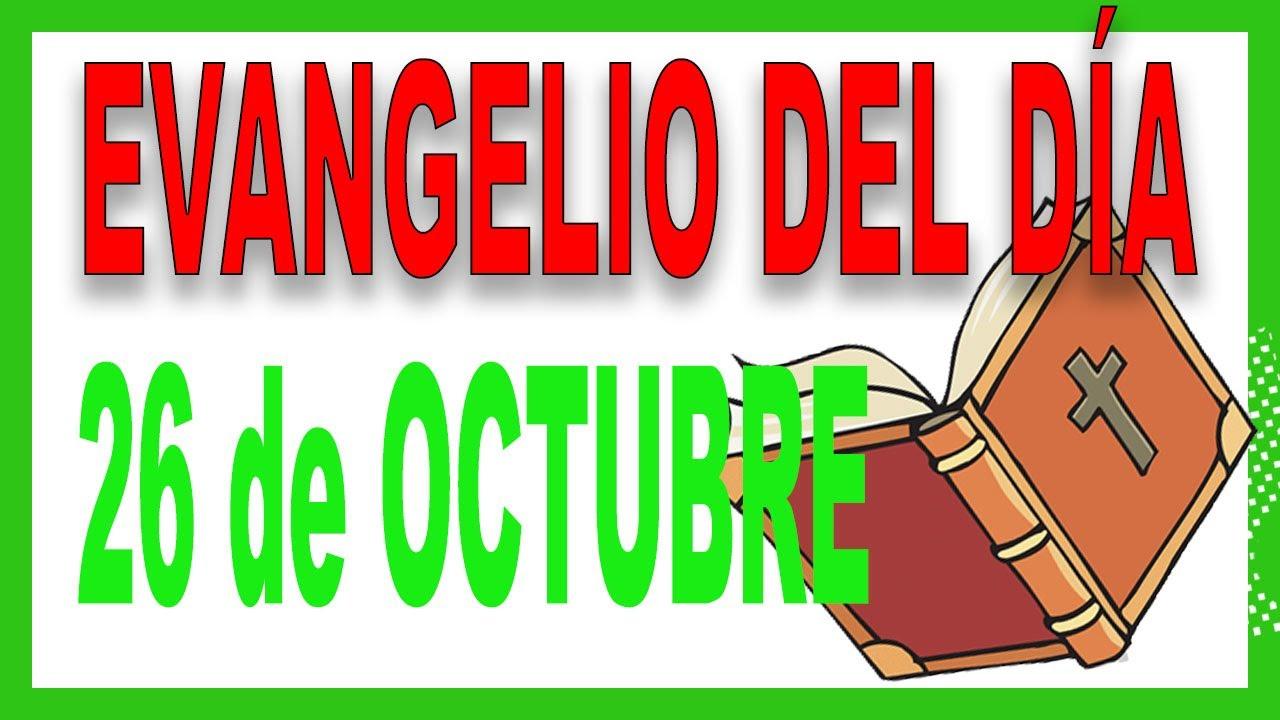 Evangelio del día 26 de octubre